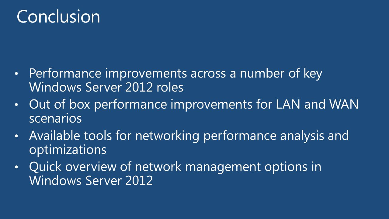 4/1/2017 4:21 AM Conclusion. Performance improvements across a number of key Windows Server 2012 roles.