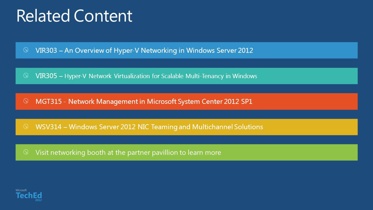 Related Content VIR303 – An Overview of Hyper-V Networking in Windows Server 2012.