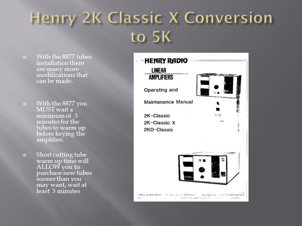 Henry 2K Classic X Conversion to Henry 5K - ppt video online download