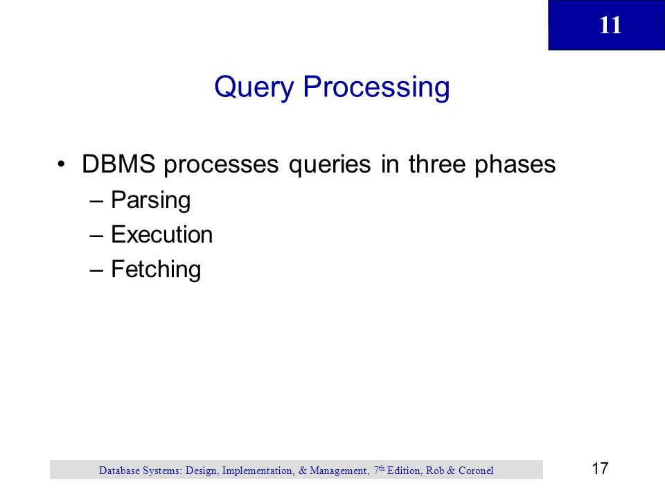 Query Processing DBMS processes queries in three phases Parsing