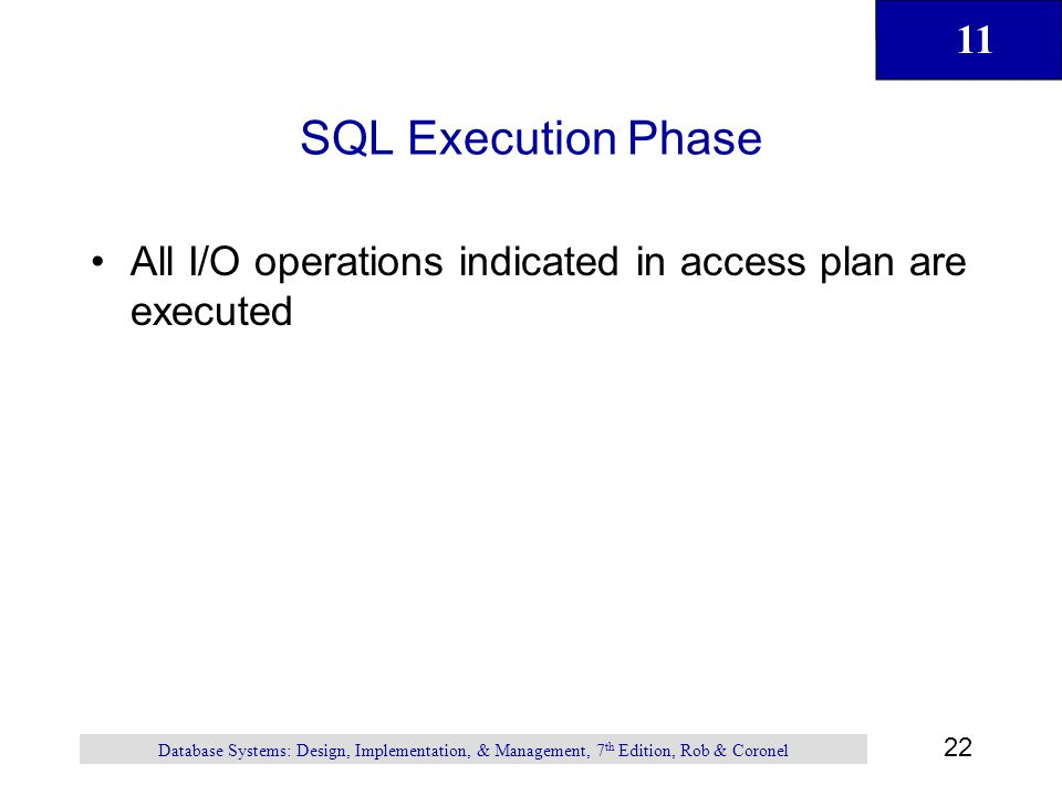SQL Execution Phase All I/O operations indicated in access plan are executed.
