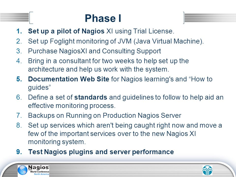 Phase I Set up a pilot of Nagios XI using Trial License.