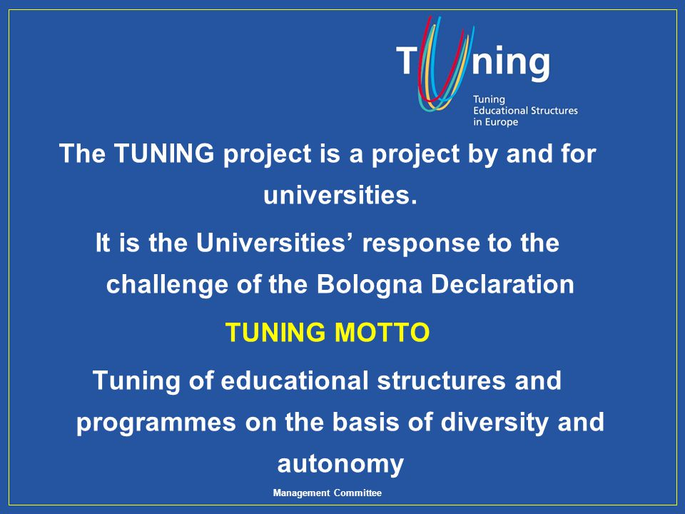 The TUNING project is a project by and for universities.