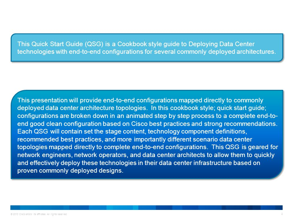This Quick Start Guide (QSG) is a Cookbook style guide to Deploying Data Center technologies with end-to-end configurations for several commonly deployed architectures.