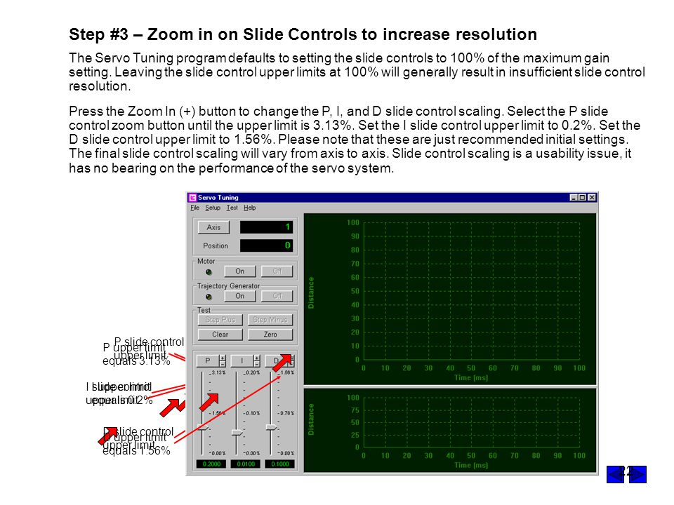 Step #3 – Zoom in on Slide Controls to increase resolution