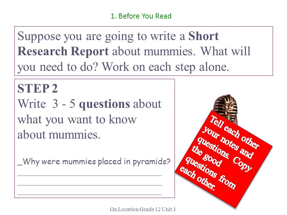 Write 3 - 5 questions about what you want to know about mummies.