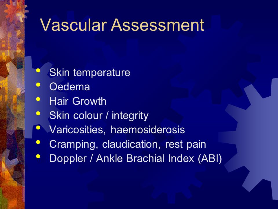 Vascular Assessment Skin temperature Oedema Hair Growth
