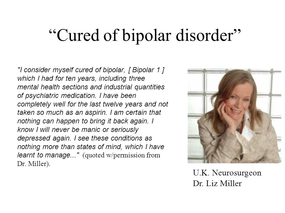 Cured of bipolar disorder