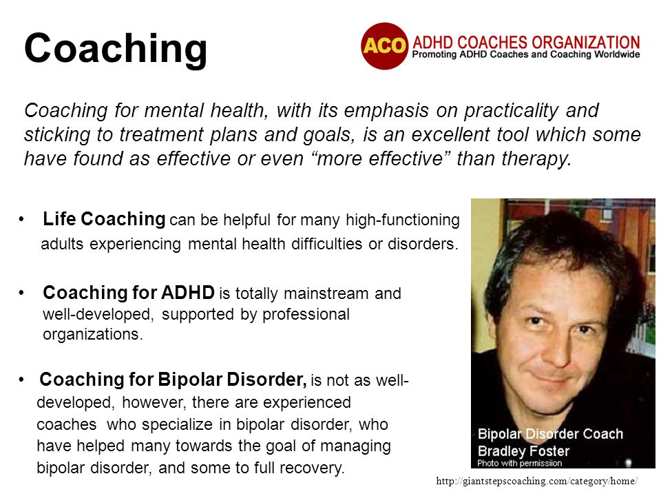Coaching Life Coaching can be helpful for many high-functioning. adults experiencing mental health difficulties or disorders.