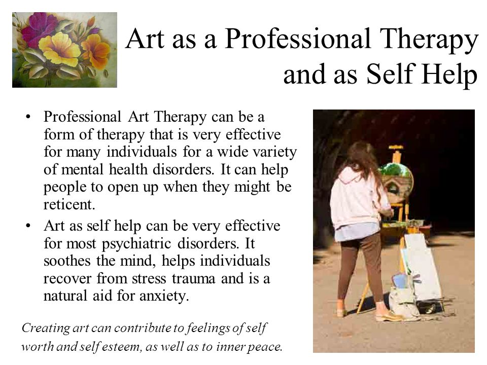 Art as a Professional Therapy and as Self Help