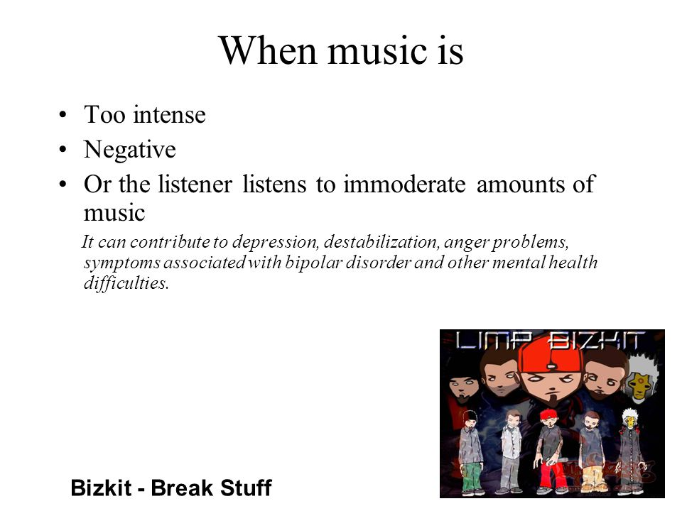 When music is Too intense Negative