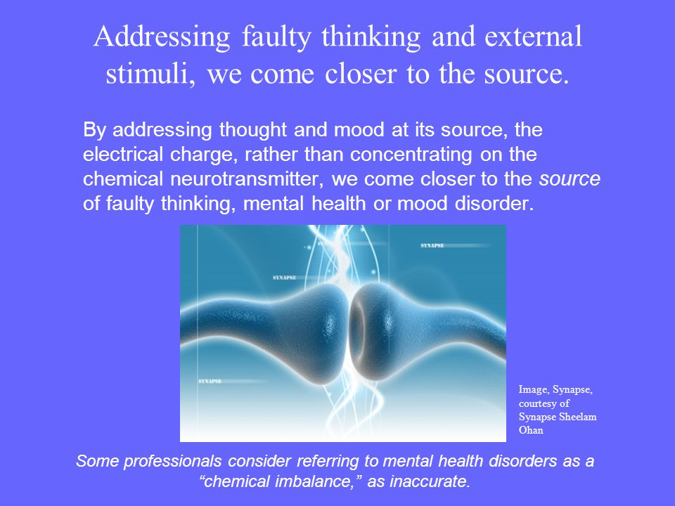 Addressing faulty thinking and external stimuli, we come closer to the source.