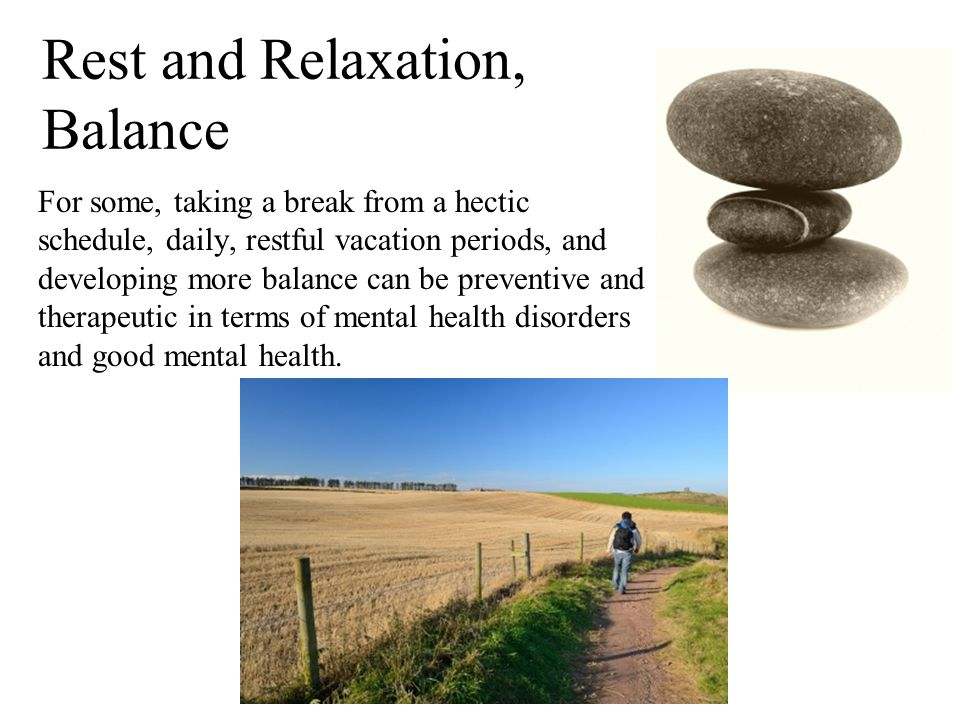 Rest and Relaxation, Balance