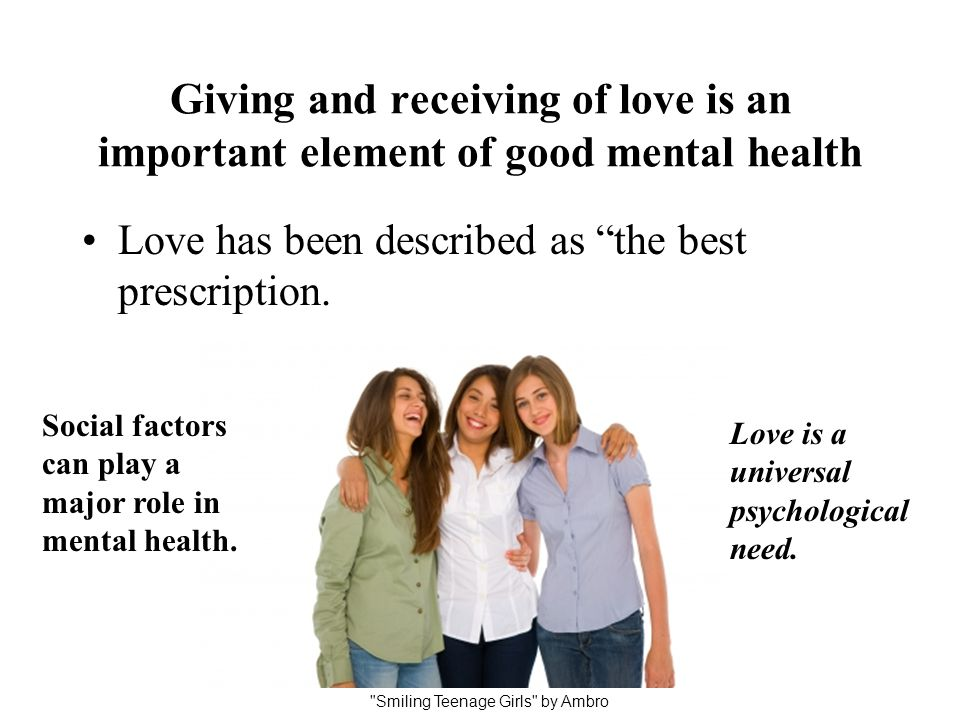 Giving and receiving of love is an important element of good mental health