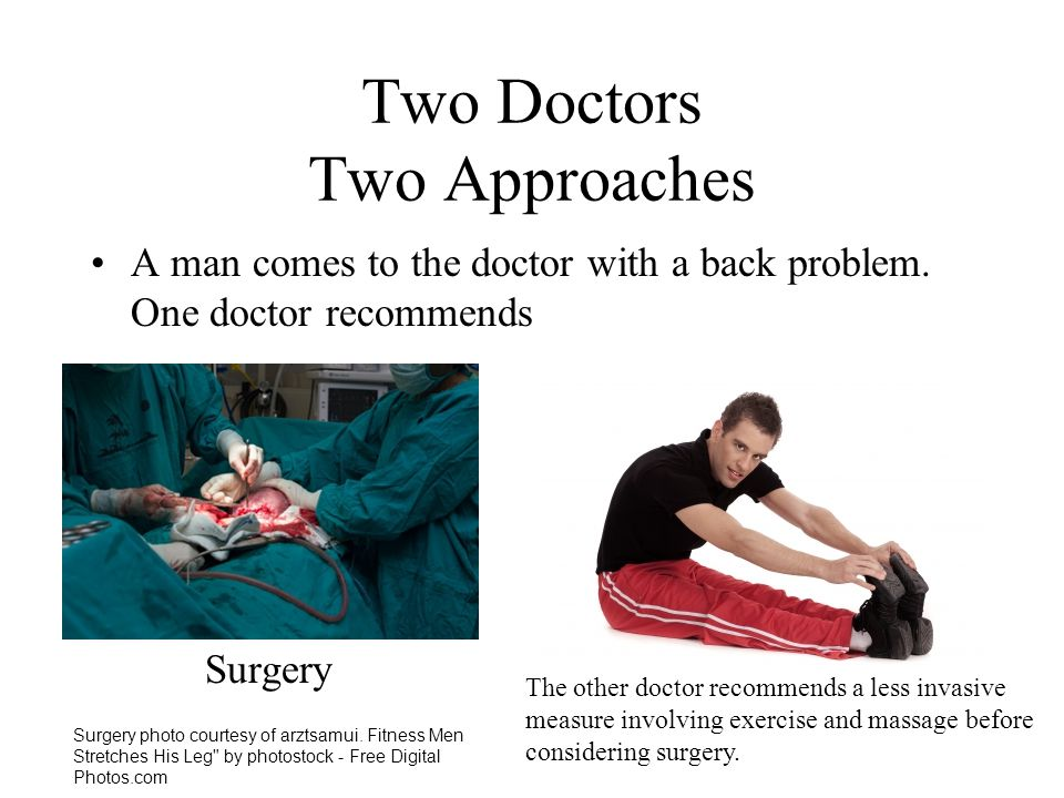 Two Doctors Two Approaches