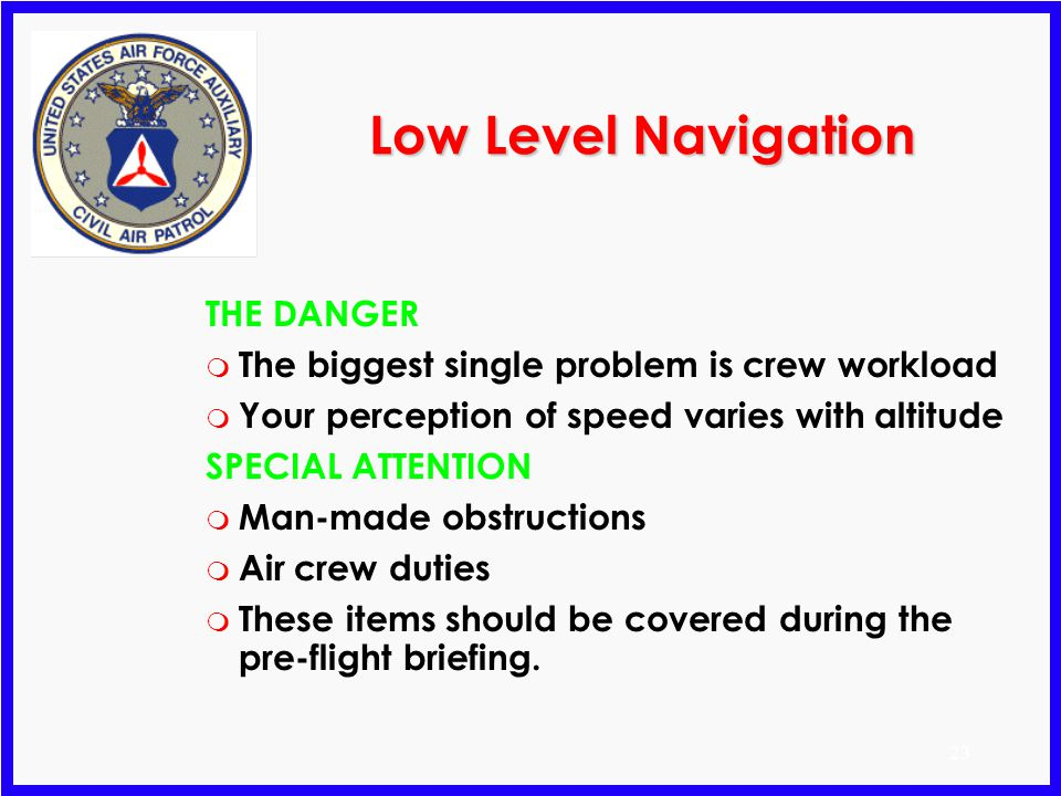 Low Level Navigation THE DANGER