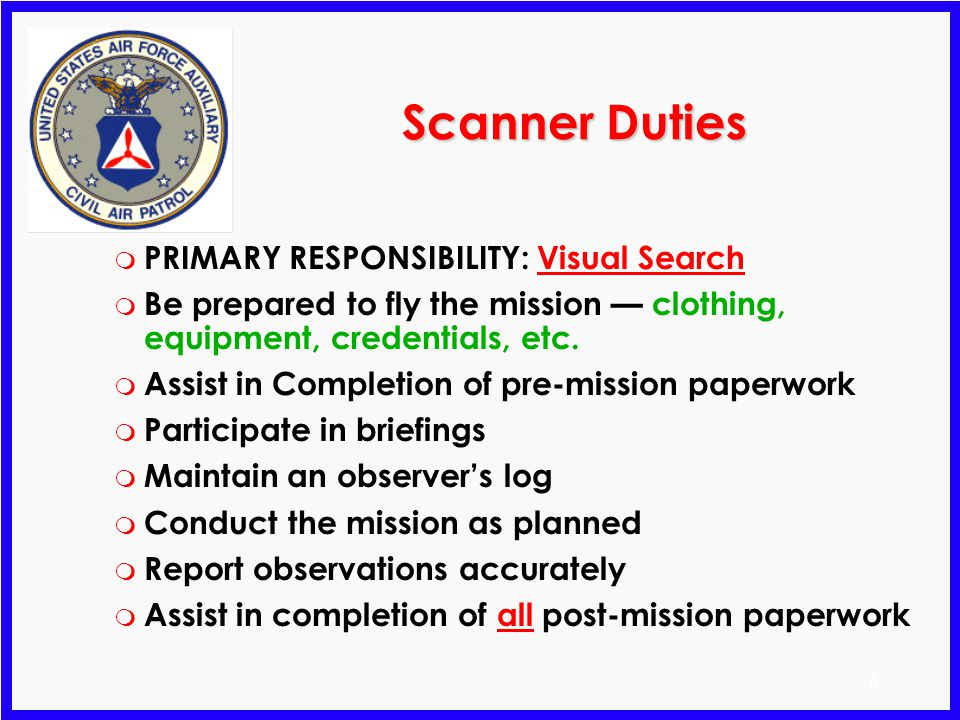 Scanner Duties PRIMARY RESPONSIBILITY: Visual Search