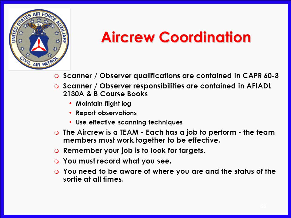 Aircrew Coordination Scanner / Observer qualifications are contained in CAPR 60-3.