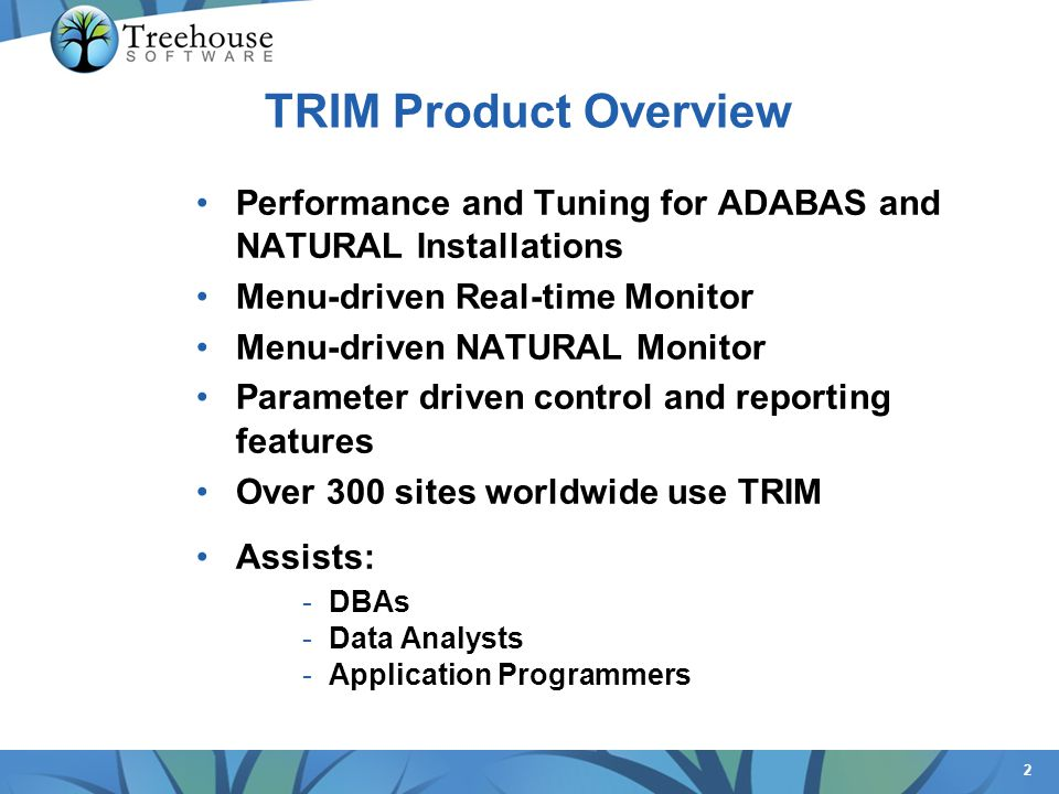 TRIM Product Overview Performance and Tuning for ADABAS and NATURAL Installations. Menu-driven Real-time Monitor.