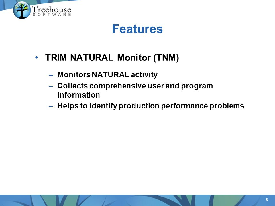 Features TRIM NATURAL Monitor (TNM) Monitors NATURAL activity