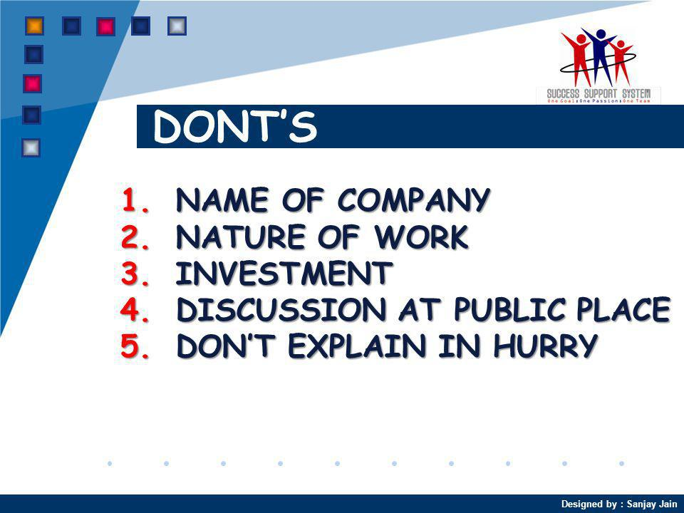 DONT'S NAME OF COMPANY NATURE OF WORK INVESTMENT