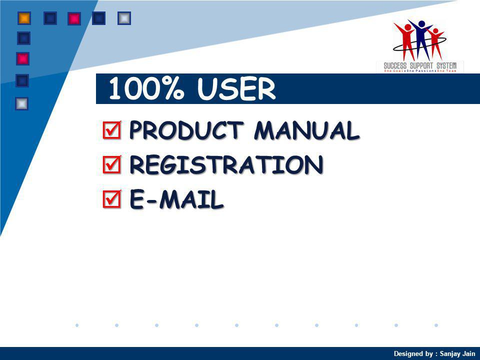 100% USER PRODUCT MANUAL REGISTRATION E-MAIL