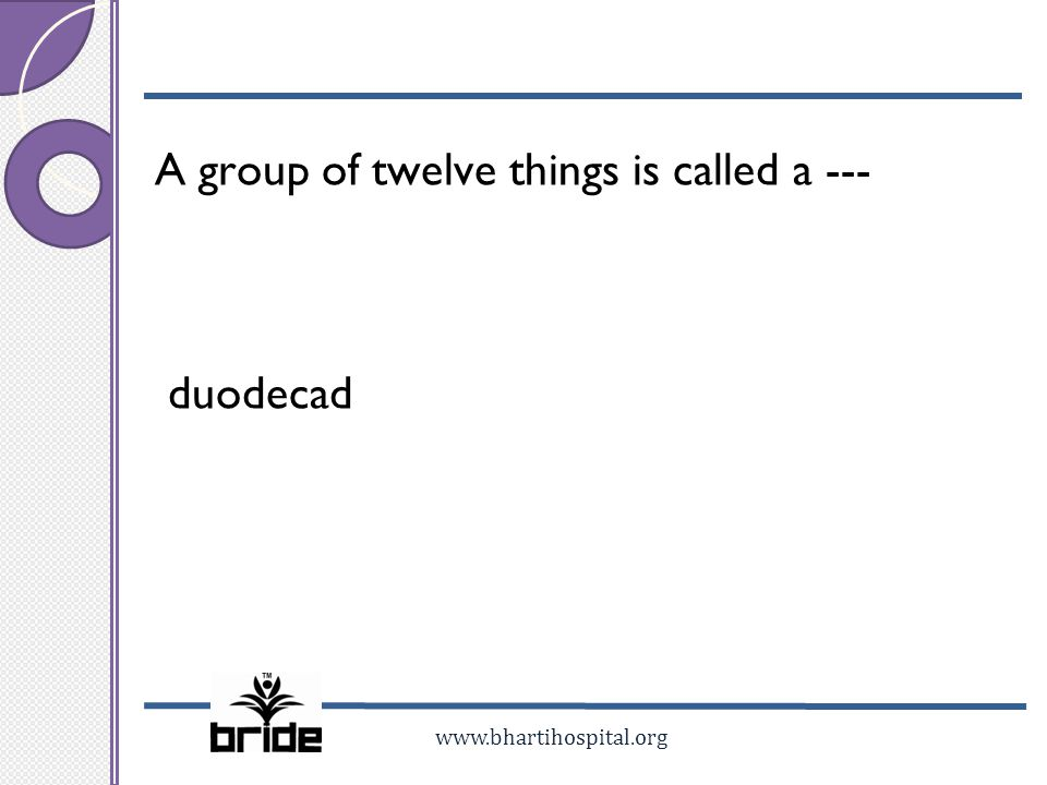 A group of twelve things is called a --- duodecad