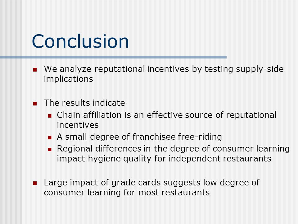 Conclusion We analyze reputational incentives by testing supply-side implications. The results indicate.