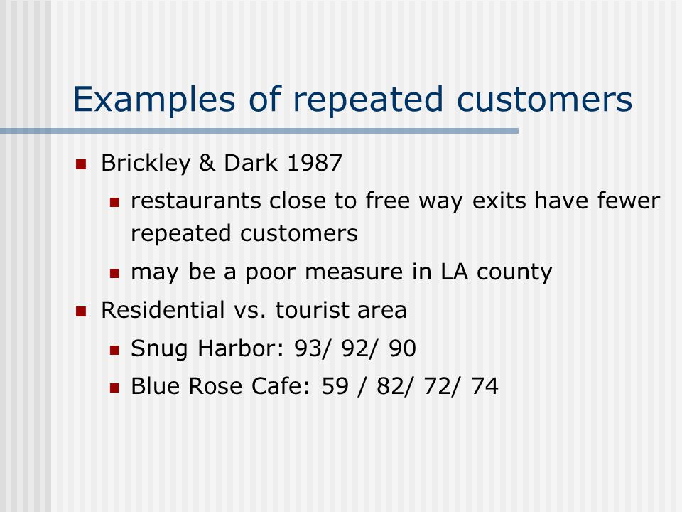 Examples of repeated customers