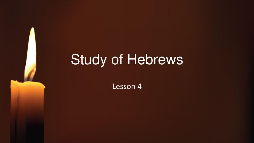 Study of Hebrews Lesson ppt download