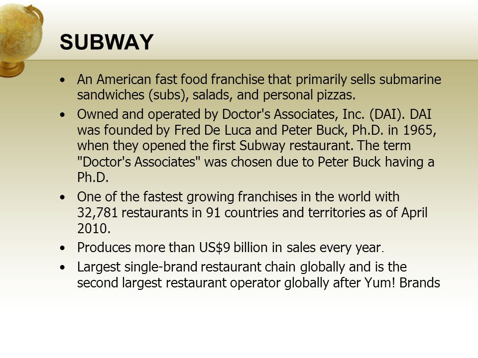 SUBWAY An American fast food franchise that primarily sells submarine sandwiches (subs), salads, and personal pizzas.
