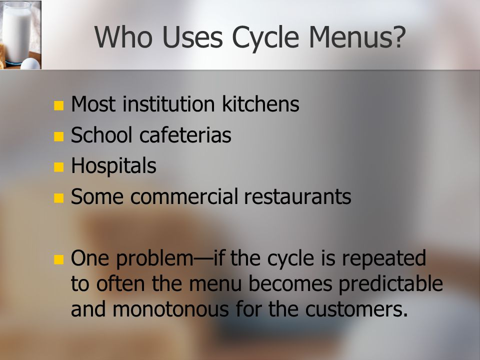 Who Uses Cycle Menus Most institution kitchens School cafeterias