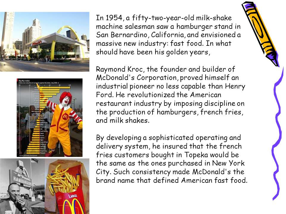 In 1954, a fifty-two-year-old milk-shake machine salesman saw a hamburger stand in San Bernardino, California, and envisioned a massive new industry: fast food. In what should have been his golden years,
