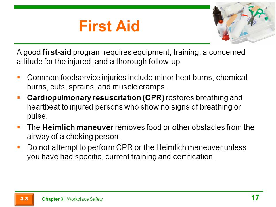 First Aid A good first-aid program requires equipment, training, a concerned attitude for the injured, and a thorough follow-up.