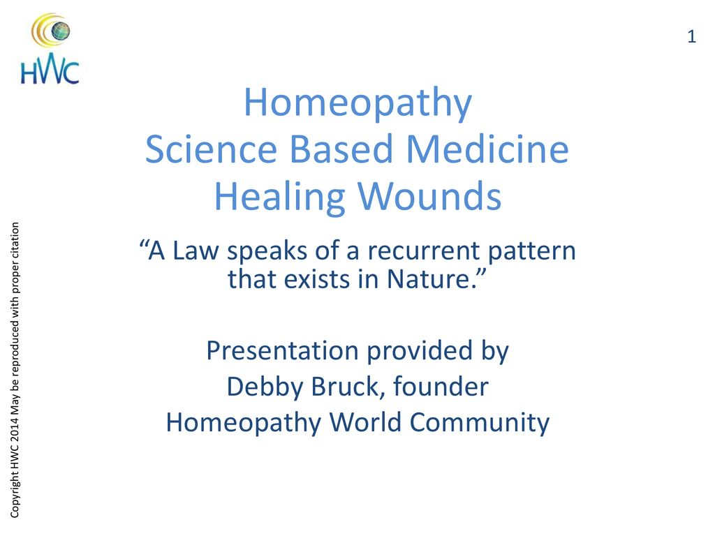 Homeopathy Science Based Medicine Healing Wounds - ppt download