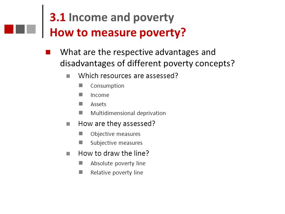 3.1 Income and poverty How to measure poverty