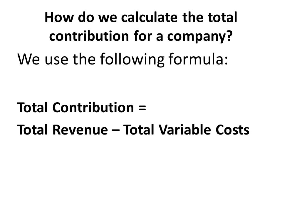 How do we calculate the total contribution for a company