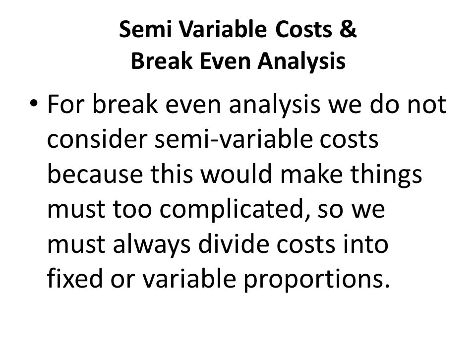 Semi Variable Costs & Break Even Analysis