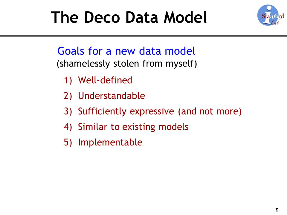 The Deco Data Model Goals for a new data model