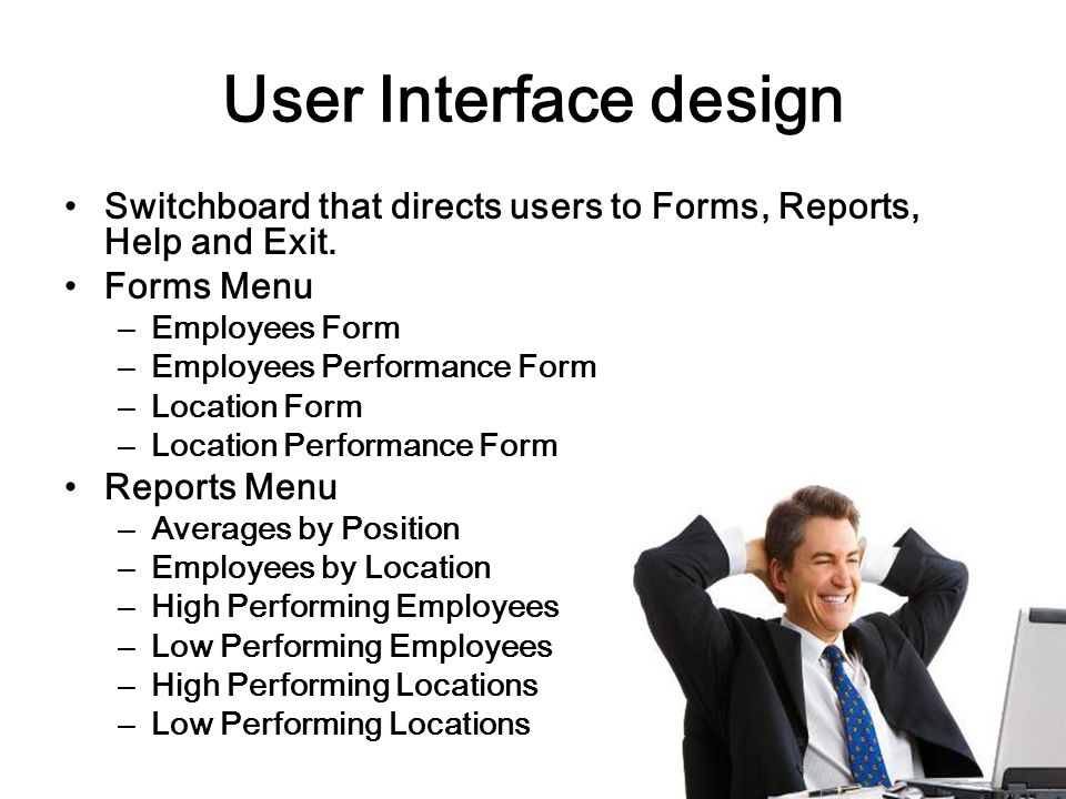 User Interface design Switchboard that directs users to Forms, Reports, Help and Exit. Forms Menu.