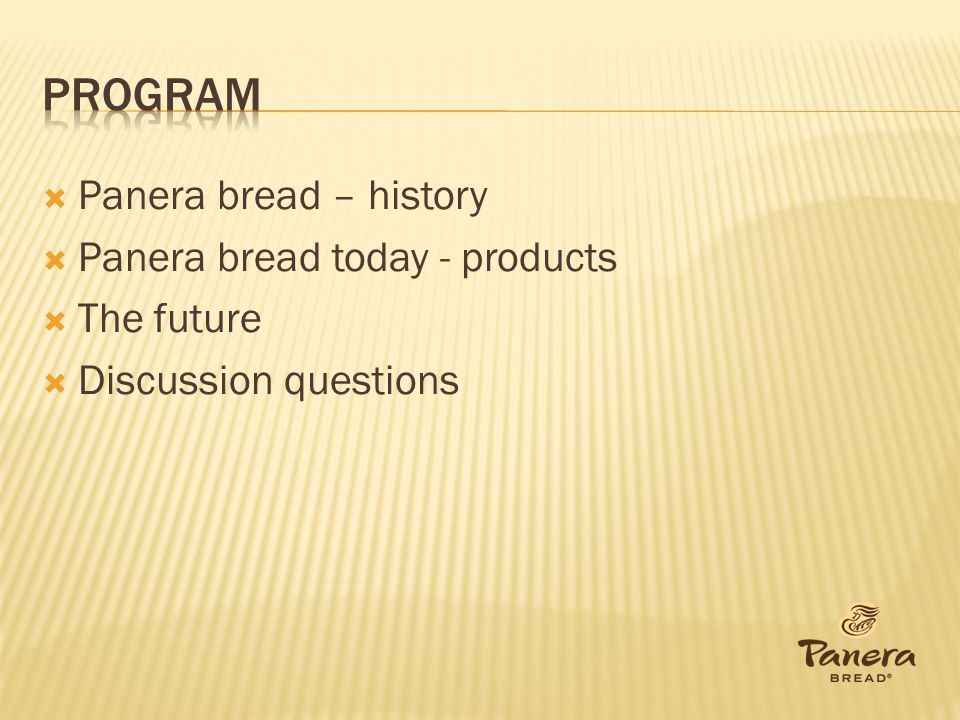 Program Panera bread – history Panera bread today - products