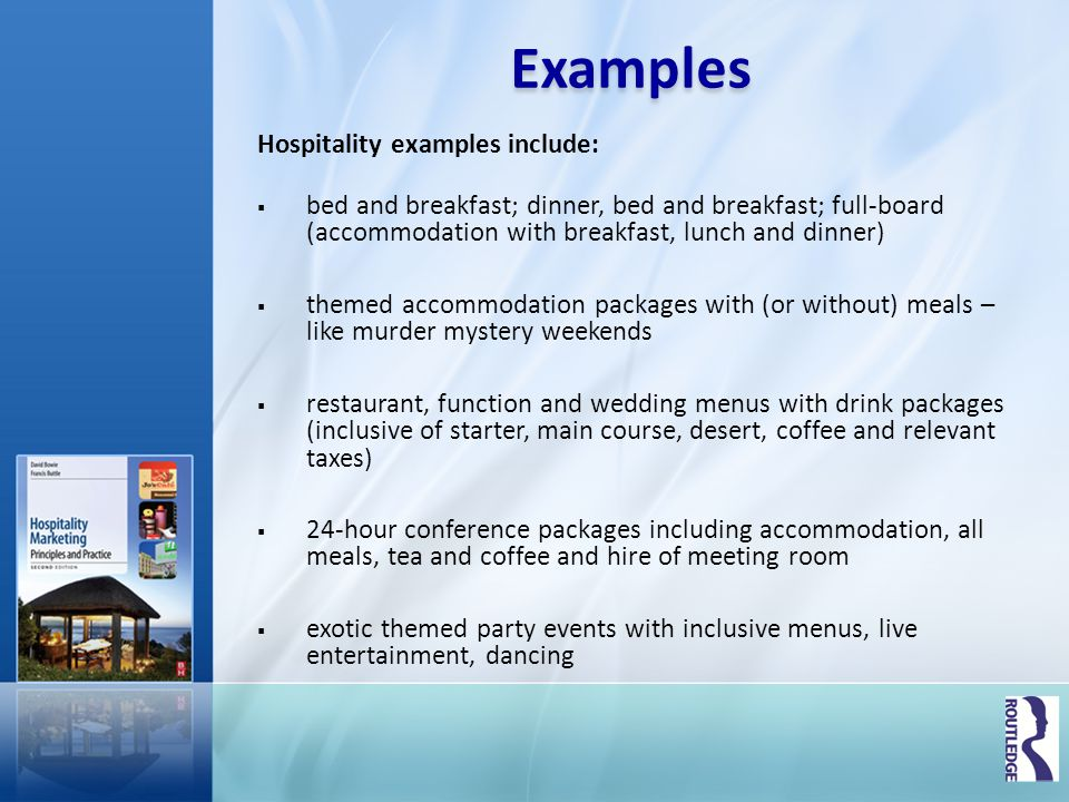 Examples Hospitality examples include: