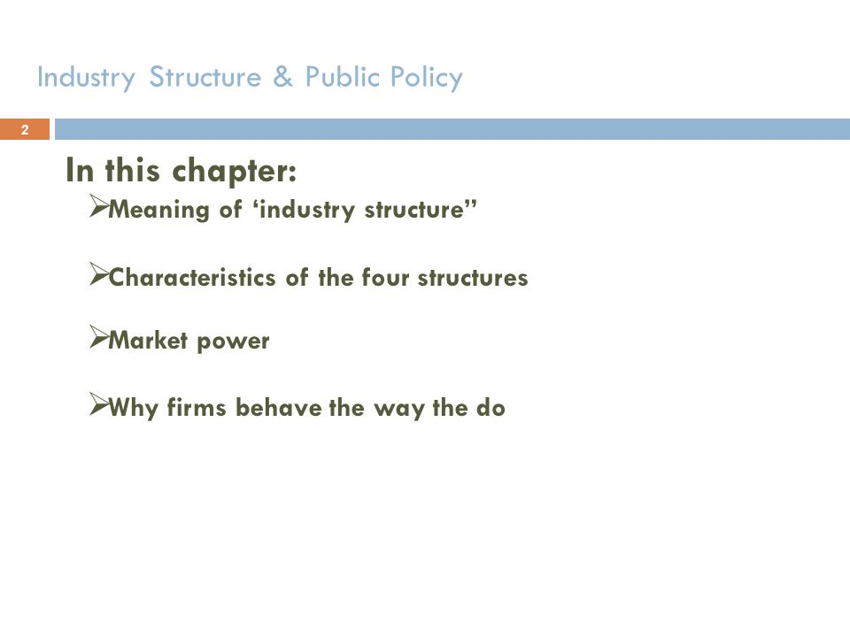 In this chapter: Industry Structure & Public Policy