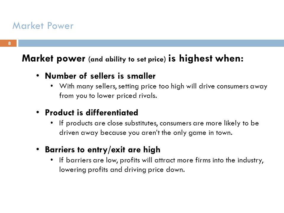 Market power (and ability to set price) is highest when: