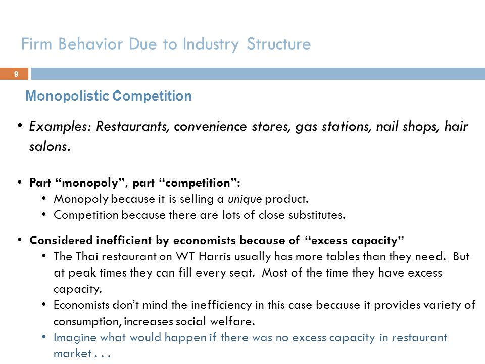 Firm Behavior Due to Industry Structure
