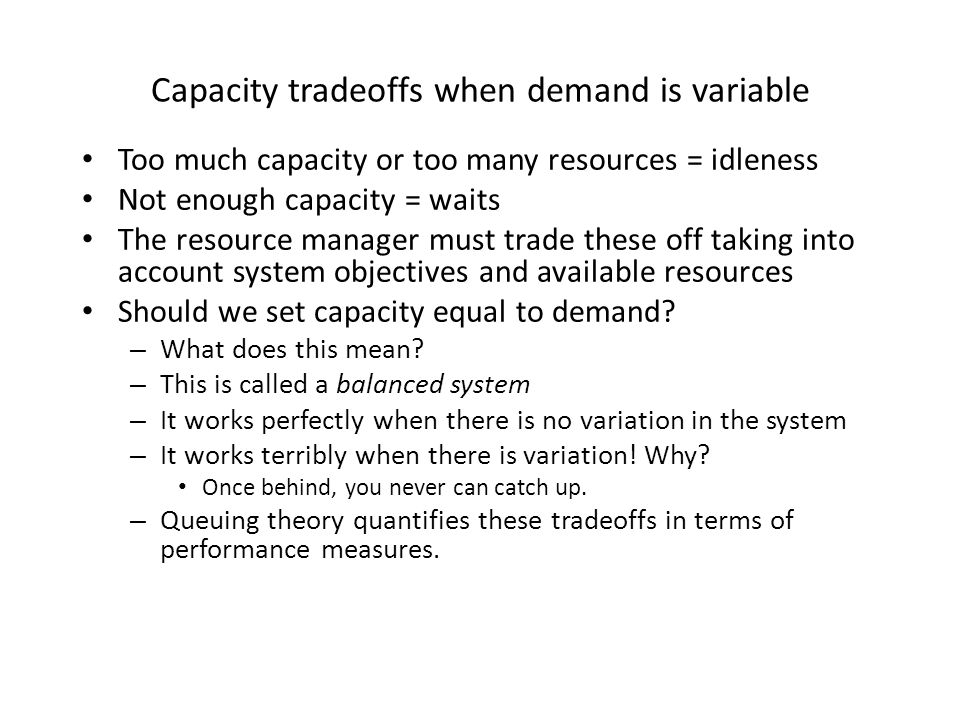 Capacity tradeoffs when demand is variable