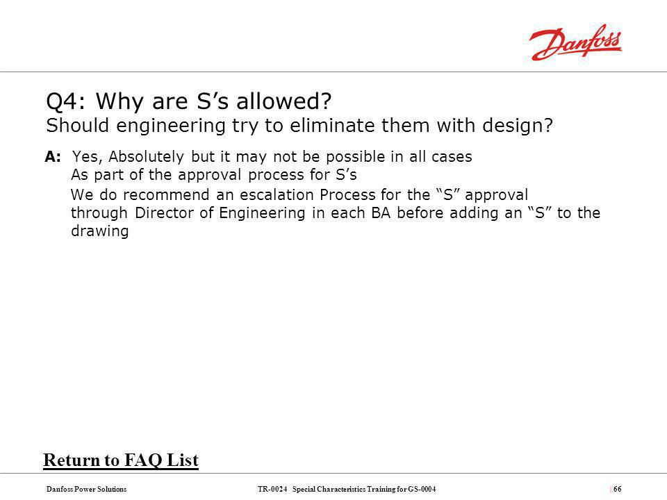 Q4: Why are S's allowed Should engineering try to eliminate them with design