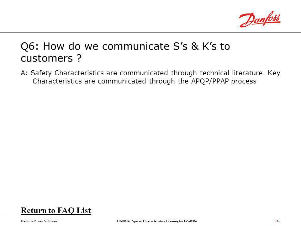 Q6: How do we communicate S's & K's to customers