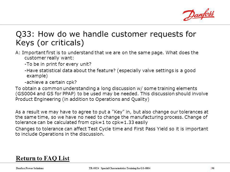 Q33: How do we handle customer requests for Keys (or criticals)