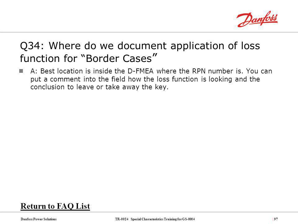Q34: Where do we document application of loss function for Border Cases